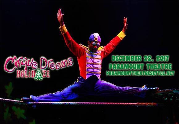Cirque Dreams: Holidaze at Paramount Theatre Seattle