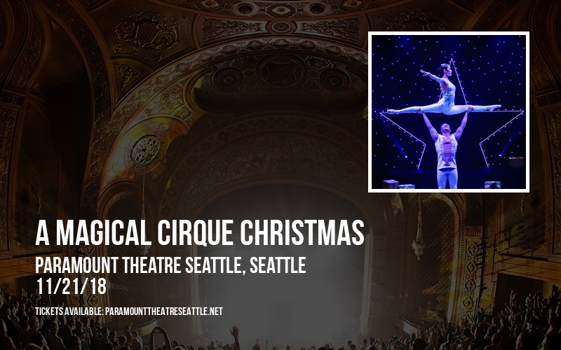 A Magical Cirque Christmas at Paramount Theatre Seattle
