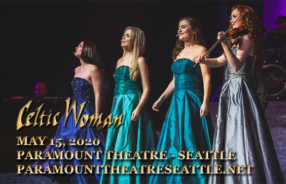 Celtic Woman Tour 2020.Celtic Woman Tickets 15th May Paramount Theatre Seattle