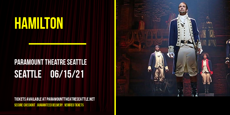 Hamilton at Paramount Theatre Seattle